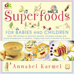 Superfoods for Babies and Children by Annabel Karmel
