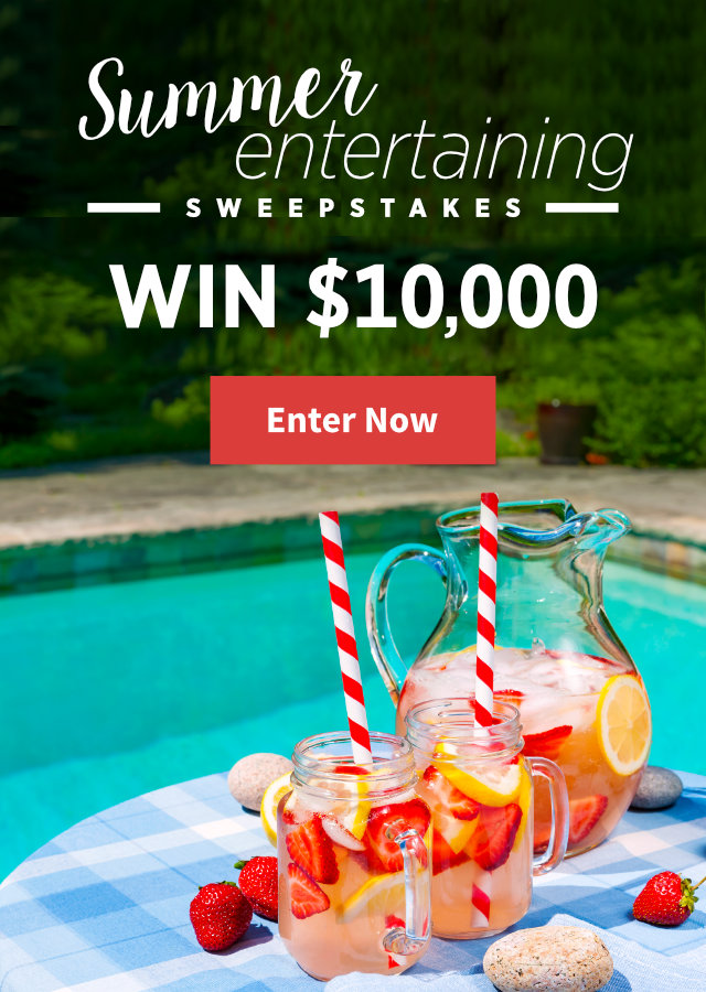Summer Entertaining $10,000 Sweepstakes