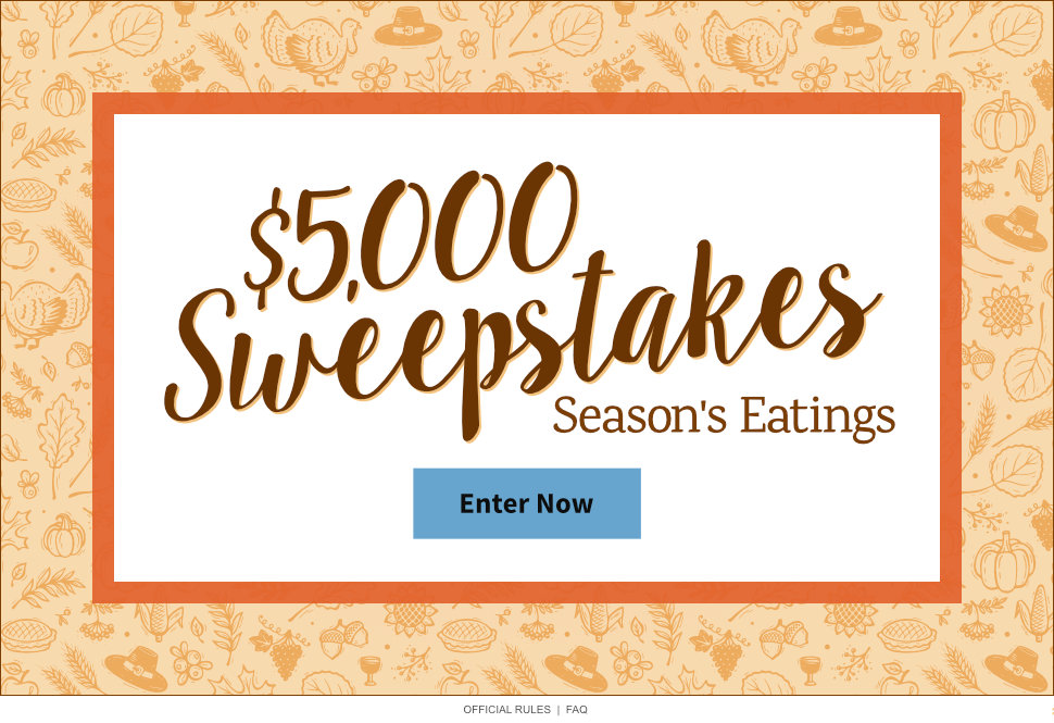 Season's Eatings $5,000 Sweepstakes