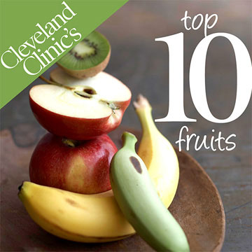 Cleveland Clinic?s Top 10 Fruits