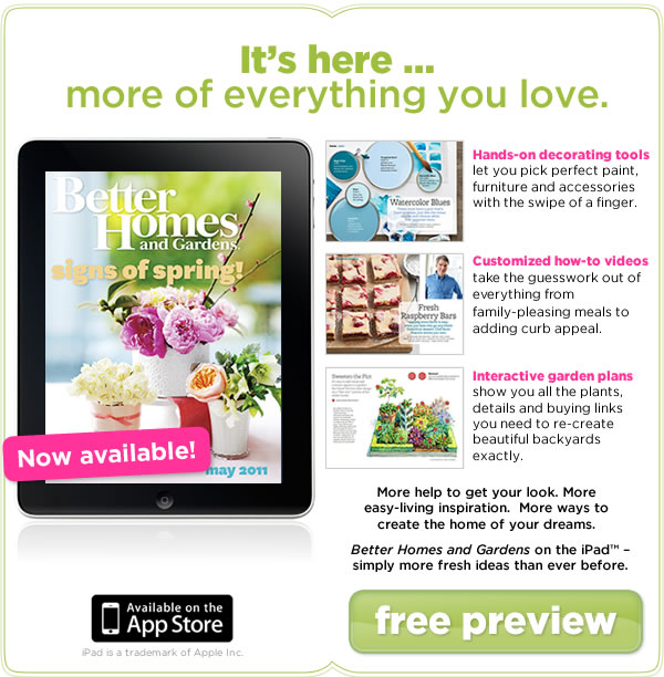 Get Better Homes and Gardens on your iPad!