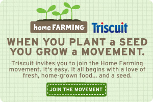 Join the Triscuit Home Farming Movement