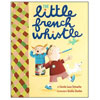 The Little French Whistle by Carole Lexa Schaefer