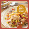 Healthy, Satisfying Sandwich Solution: Fajita-Ranch Chicken Wraps