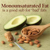 Replace Bad Fats with Monounsaturated Fat