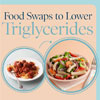 Food Swaps to Lower Triglycerides