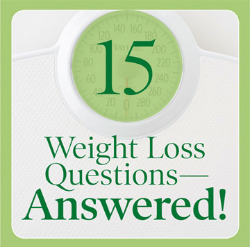 Top 15 Weight Loss Questions Answered!