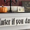 Decal Message for Halloween Mantel