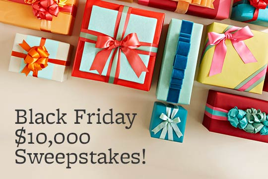 Black Friday $10,000 Sweepstakes!