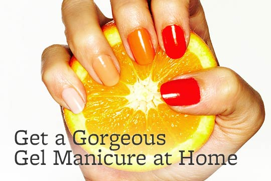 Get a Gorgeous Gel Manicure at Home