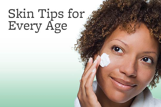 Skin Tips for Every Age
