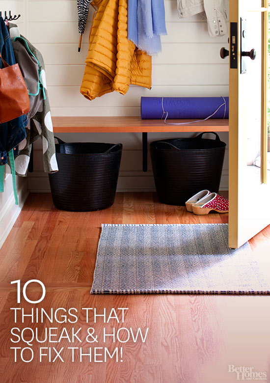 10 Things That Squeak (and How to Fix Them)