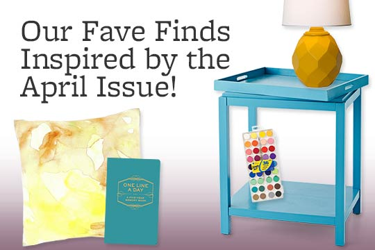 Our Fave Finds Inspired by the April Issue!