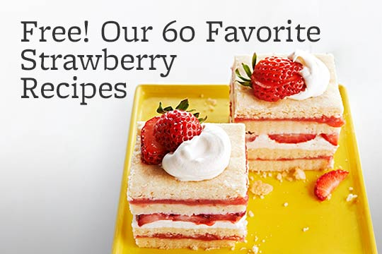 Free! Our 60 Favorite Strawberry Recipes