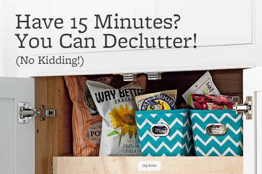 Have 15 Minutes? You Can Declutter!
