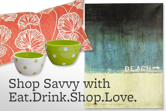 Shop Savvy with Eat.Drink.Shop.Love.