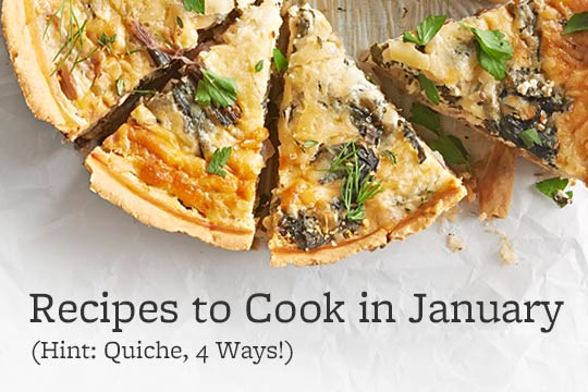 Recipes to Cook in January (Hint: Quiche, 4 Ways!)
