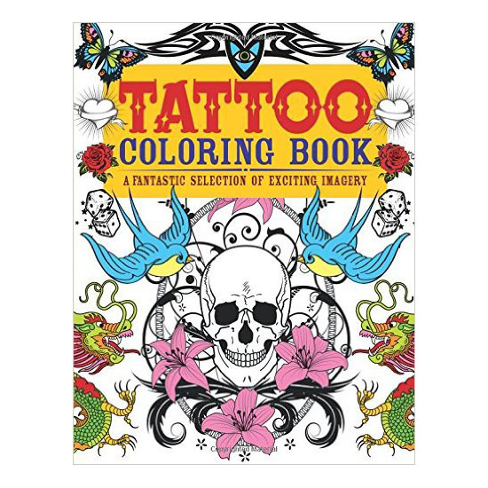 Tattoo Coloring Book A Fantastic Selection Of Exciting Imagery Harnesses The Unique And Beautiful Designs Popular Tattoos For One Kind