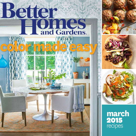 Better homes and gardens march 2015 recipes March better homes and gardens