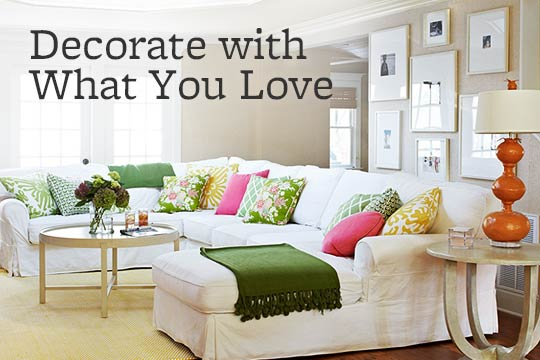 Decorate with What You Love