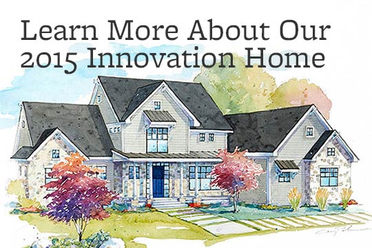 Learn About Our Innovation Home