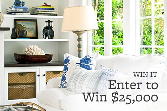 Enter to Win $25,000