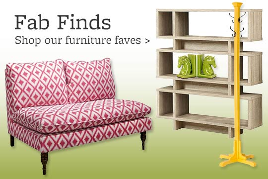 Fab Finds Shop our furniture faves >>