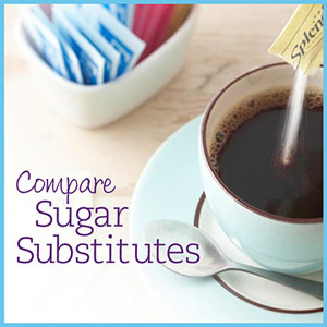 Sugar Substitute Comparisons