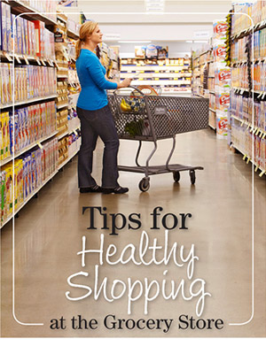 Your Healthy Guide to Grocery Shopping