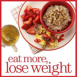 Eat More, Lose Weight