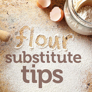 Flour Substitute Tips