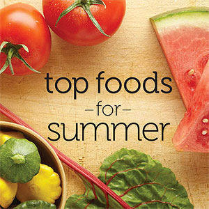 Top 10 Foods You Should Eat This Summer