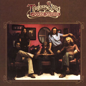 Toulouse Street, The Doobie Brothers