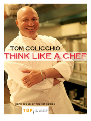 Tom Colicchio's Think Like a Chef