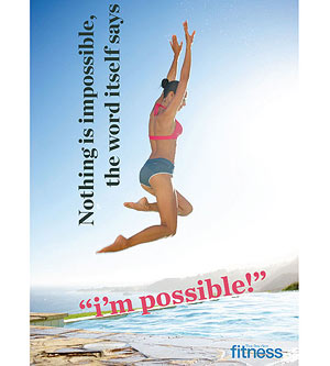 Nothing is impossible, the word itself says 'I'm possible!'