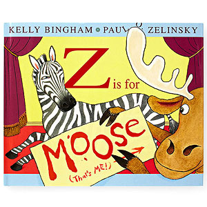 Z Is for Moose by Kelly Bingham and Paul O. Zelinsky
