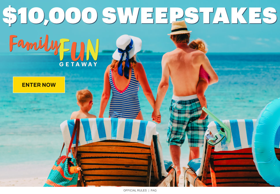 Family Fun Getaway $10,000 Sweepstakes