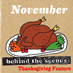 November Behind the Scenes Thanksgiving Feature