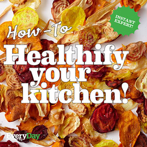 Instant Expert!: How-To Healthify Your Kitchen